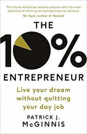 The 10% Entrepreneur - Patrick J. Mcginnis