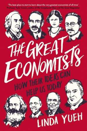The Great Economists By Yueh Linda)